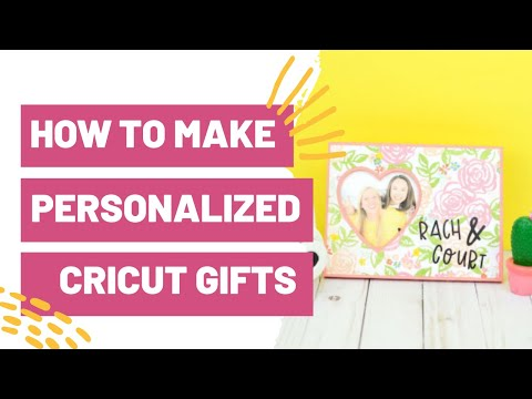 How To Make Personalized Cricut Gifts
