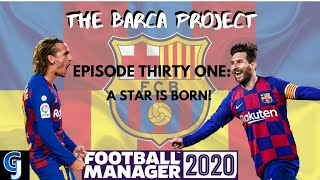 Fm20 | fc barcelona episode thirty one a star is born! football manager 2020