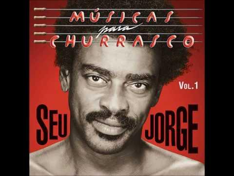 Quem Não Quer Sou Eu - Seu Jorge (Músicas Para Churrasco Vol.1)