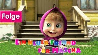 Mascha und der Bär - Ein neuer Freund für Mascha (Folge 1)