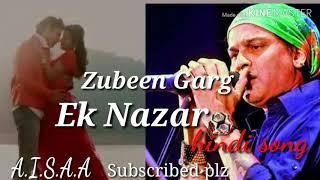 ek-nazar-zubeen-garg-hindi-song-2019