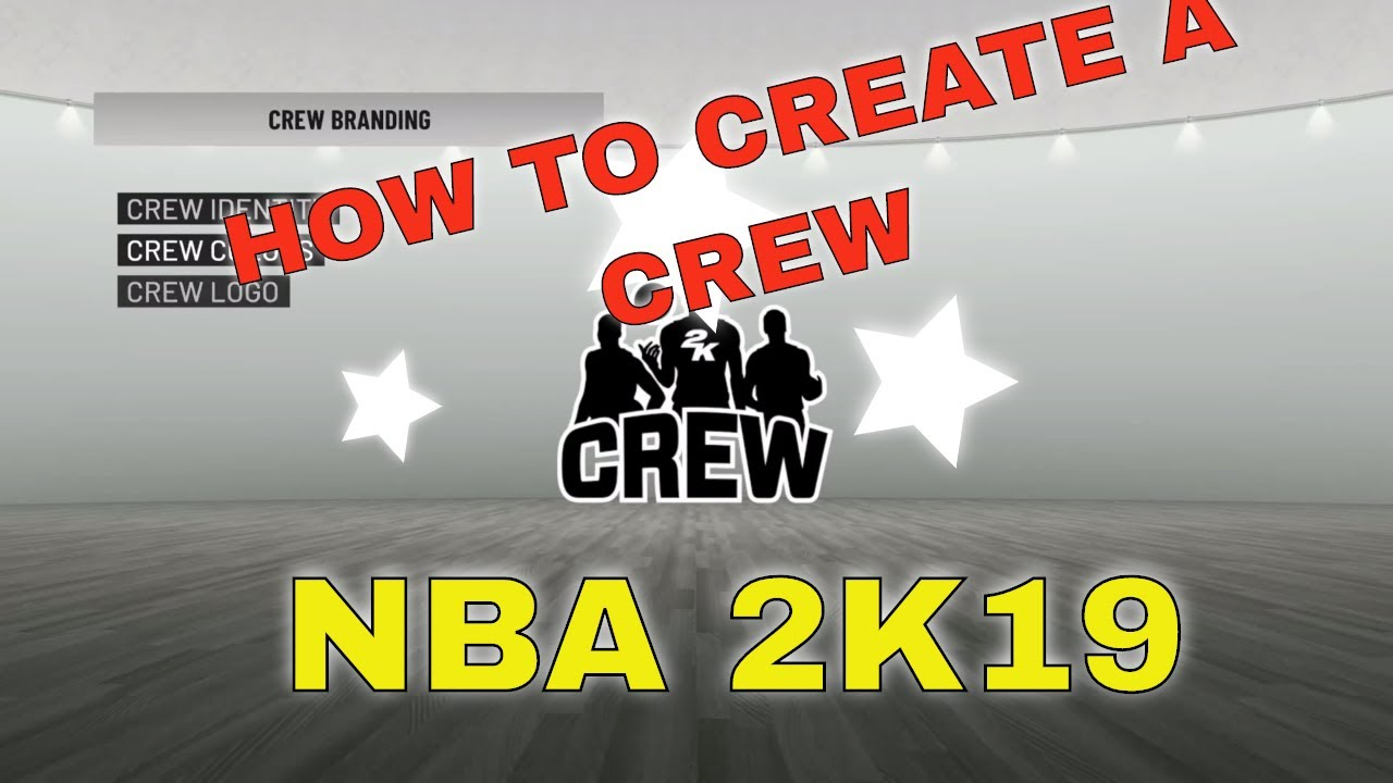 How to Create a Crew in NBA 2K19 | Home of Gamers
