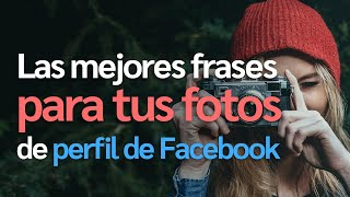Las mejores frases Originales y Cortas para tus fotos de perfil de Facebook (4K) (2020)