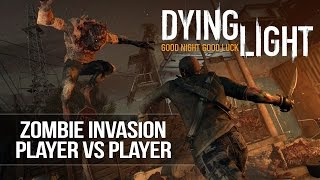 Dying Light - MOST Intense Zombie Invasion/Player Invasion (1v1 Gameplay)