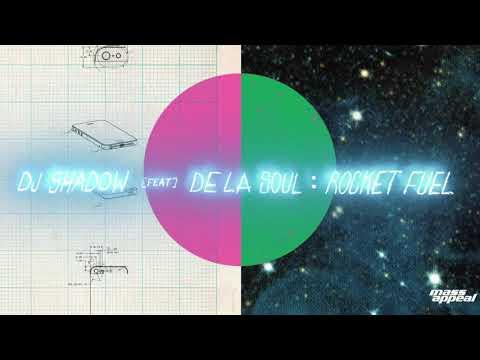 DJ Shadow - Rocket Fuel (feat. De La Soul) [HQ Audio]