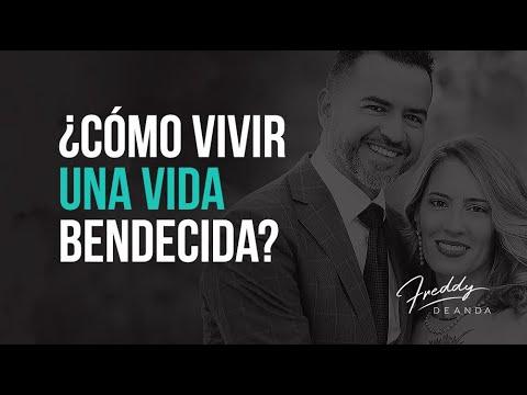 Cómo vivir una vida bendecida - Ps. Freddy DeAnda