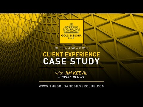 The Gold & Silver Club Reviews | Private Client Case Study With Jim Keevil