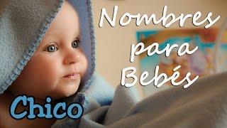 Nombres para Bebés de Niño (A-Z) - ¿Qué nombre le pongo a mi bebé? - Nombres para Niños en Español