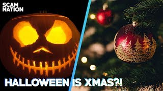 Halloween is Christmas?! | Scam Nation