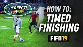 HOW TO USE TIMED FINISHING! - FIFA 19