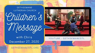 Children's Message with Chris 12-27-20