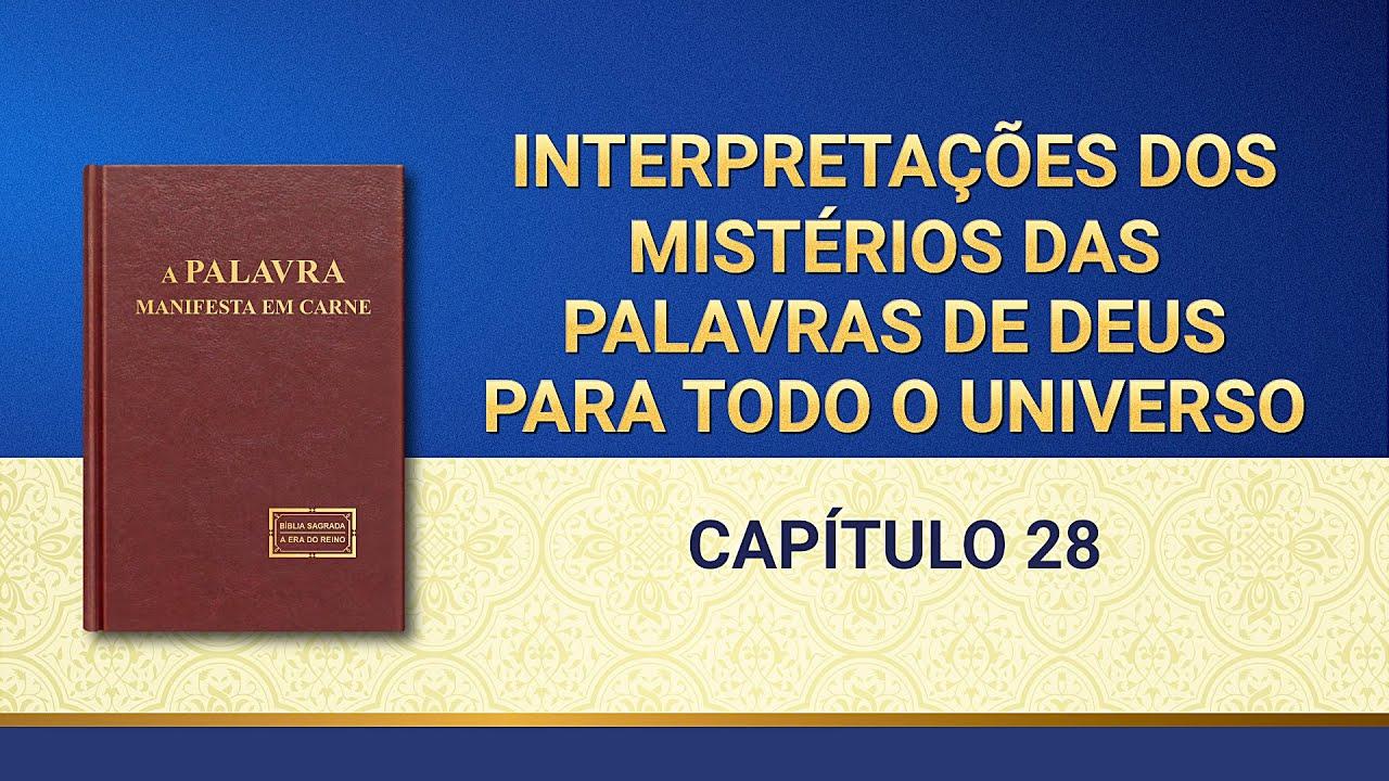 """""""Interpretações dos mistérios das palavras de Deus para todo o universo: Capítulo 28"""""""