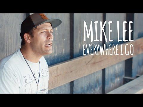 Mike Lee  Everywhere I Go  Music Video