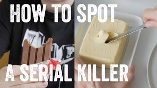 How to spot a serial killer