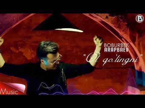 Boburbek Arapbaev - Ol qo'lingni (Music Version)