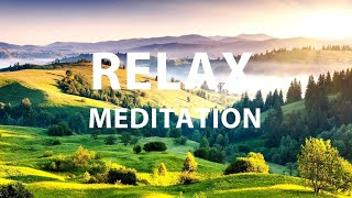 Soothing music for relaxation, relaxation, meditation, nature