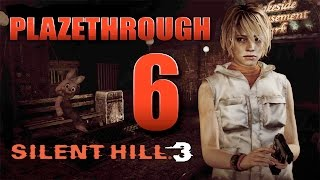 Plazethrough: Silent Hill 3 (Part 6) FINAL