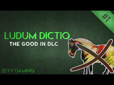 The good in DLC | Ludum Dictio #1