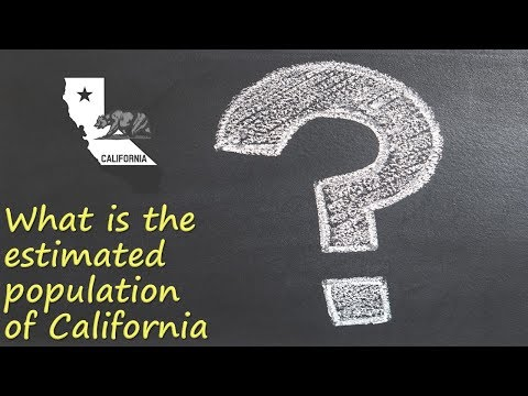 What is the estimated population of California?