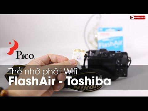 Thẻ nhớ phát wifi siêu tiện lợi - FlashAir Toshiba