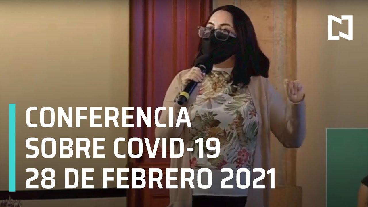 Conferencia Covid-19 en México - 28 de febrero 2021