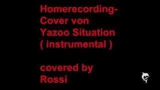 Yazoo  Situation ( covered by Rossi   instrumental )