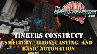 Tinkers Construct - Tutorial - Tinkers Construct - Smeltery, Alloy, Casting, And Basic Automation