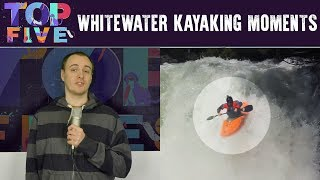 Top 5 Extreme Whitewater Kayaking Moments