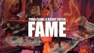 Yung Flame - FAME Ft. Barry Fresh