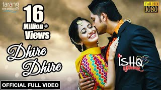 Dhire Dhire Official Full | Ishq Punithare | Arindam, Elina, Humane Sagar, Diptirekha