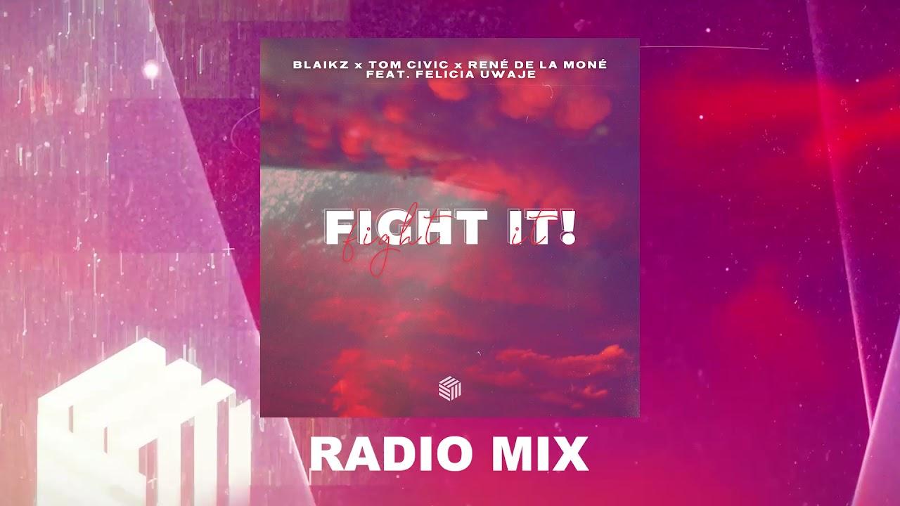 Blaikz x Tom Civic x Rene De La Mone feat. Felicia Uwaje - Fight it!