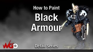 How to Paint Black Armour