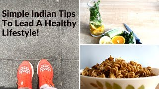 How to start a healthy lifestyle | simple indian tips live life hello beautiful people! :) in today's video i'm going share some super easy t...