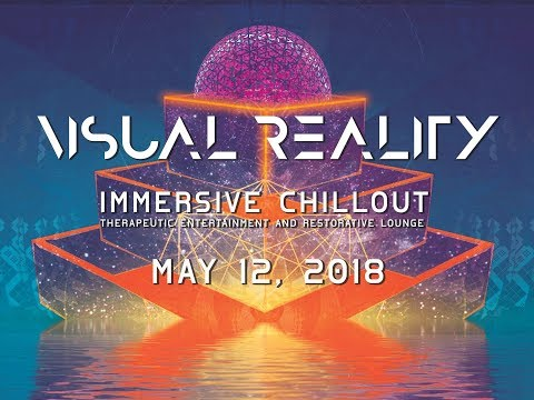 Visual Reality Immersive Chillout at Continuum Studio May 12 2018