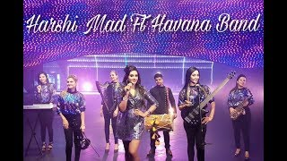 Harshi Mad Ft. Havana The Band - Despacito, High rated Gabru, Laung Gawacha (Mashup)