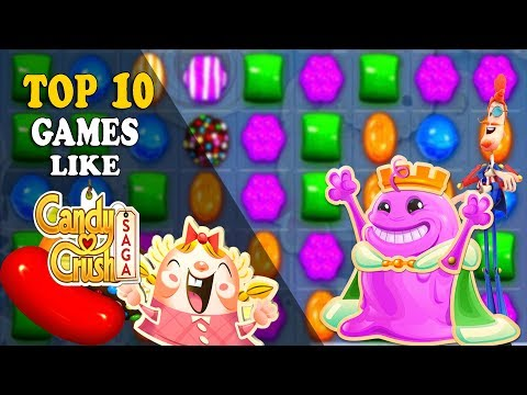 Top 10 Games Like Candy Crush Saga For Android & IOS 2019