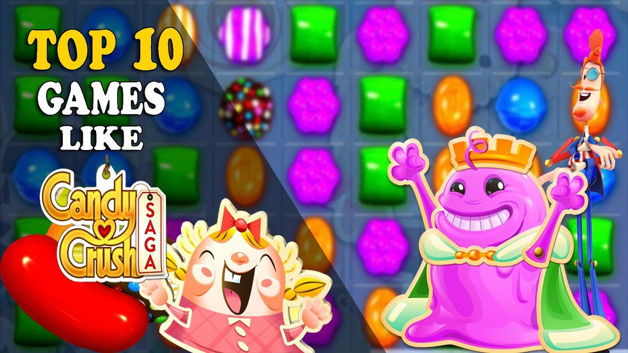 Top 10 Games Like Candy Crush Saga For Android Ios 2019 Youtube