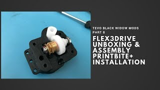 Tevo Black Widow Mods Part 8 - Flex3Drive Assembly & Installation