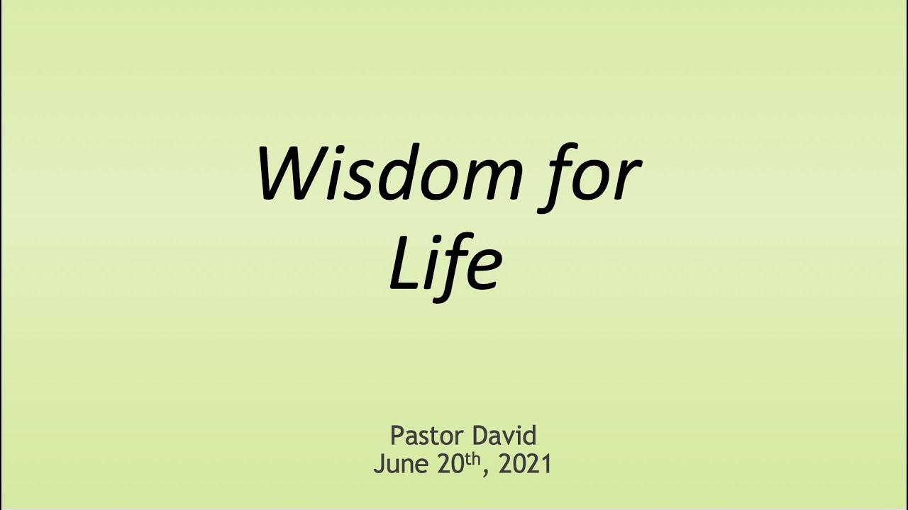 Wisdom for Life — June 20th, 2021