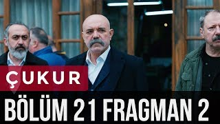 Çukur 21. Bölüm 2. Fragman