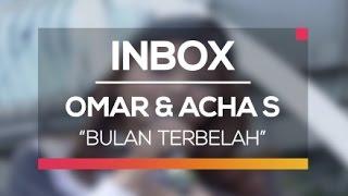Omar dan Acha Septriasa - Bulan Terbelah (Live on Inbox)