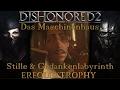 Stille   Gedankenlabyrinth   Trophäe Erfolg   Dishonored 2
