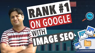 Ranking No1 on Google with Image SEO or Image Optimization