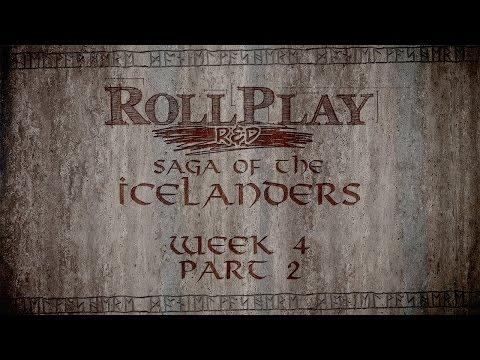 RollPlay R&D - Saga of the Icelanders - Week 4, Part 2