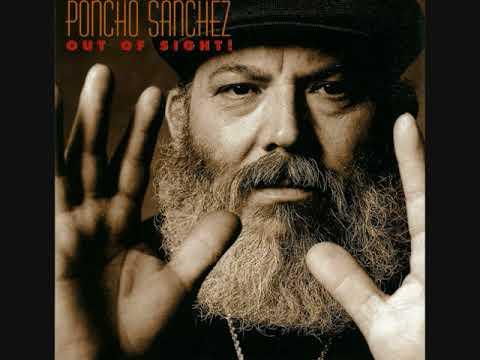 Poncho Sanchez - Out Of Sight (Full Album)