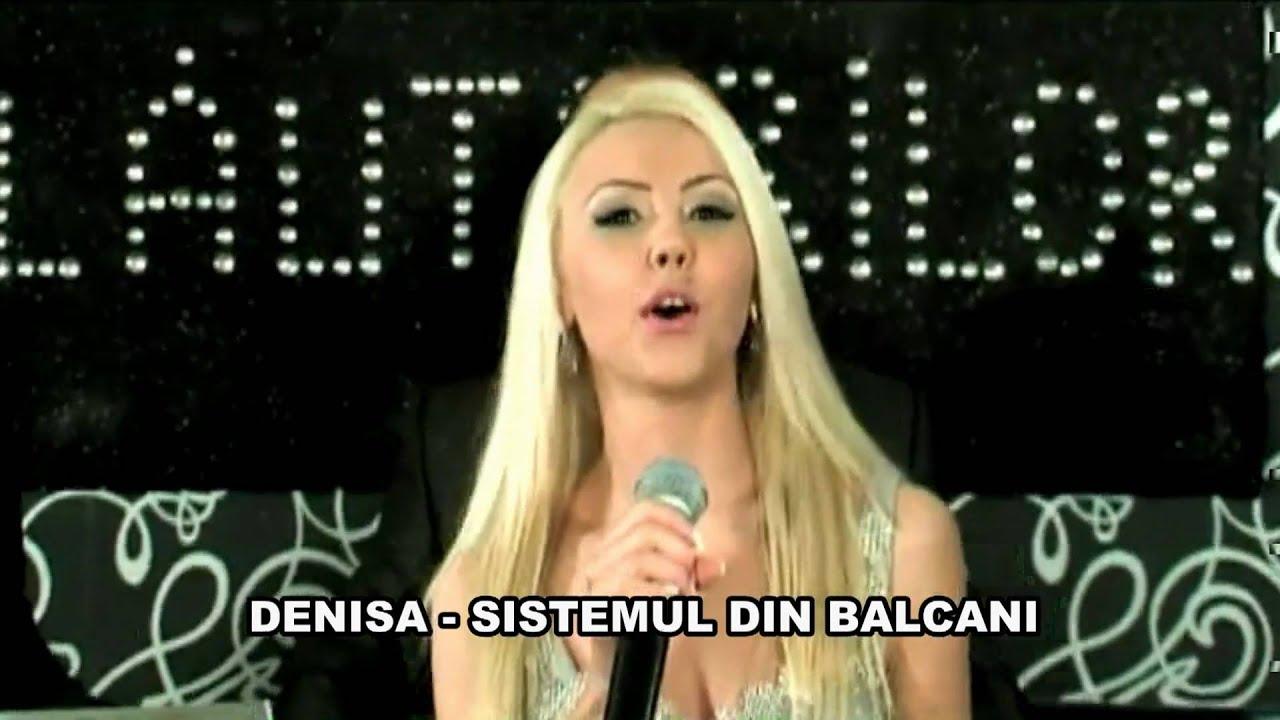 Download DENISA - Sistemul din Balcani (video original)