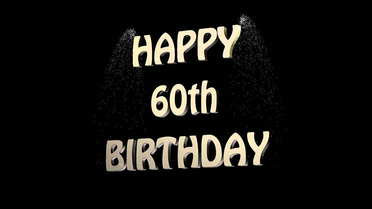 Quotes 60Th Birthday Happy 60Th Birthday  Youtube