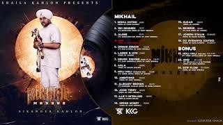 MIKHAIL - Sikander Kahlon | Full Album | Punjabi Rap NEW 2019