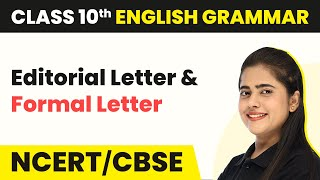 Editorial Letter And Formal Letter - Writing Skills | Class 10 English Grammar