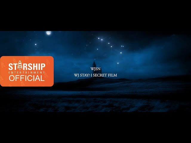[Secret Film] 우주소녀(WJSN) [WJ STAY?]